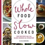 BOOK REVIEW: WHOLE FOOD, SLOW COOKED by Olivia Andrews
