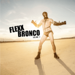 VINYL REVIEW: FLEXX BRONCO – Volume 3