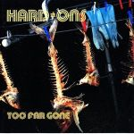 CD REVIEW: HARD-ONS – Too Far Gone [Expanded Reissue]