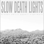 SINGLE REVIEW: SLOW DEATH LIGHTS – Broken Spirit Desert Nightmare