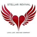 CD REVIEW: STELLAR REVIVAL – Love, Lust and Bad Company