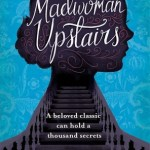 BOOK REVIEW: The Madwoman Upstairs by Catherine Lowell