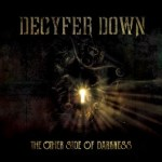 NEWS: Decyfer Down Releases The Other Side Of Darkness Today Amidst Acclaim