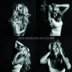 CD REVIEW: MORGAN MYLES – Miss Morgan Myles EP