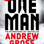 NEW RELEASE BOOK – MEDIA UPDATE – FICTION: The One Man by Andrew Gross