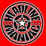 CD REVIEW: HEADLINE MANIAC – Headline Maniac
