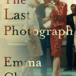 NEW RELEASE BOOK – MEDIA UPDATE – FICTION: The Last Photograph by Emma Chapman