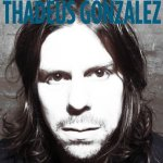 CD REVIEW: THADEUS GONZALEZ – Thadeus Gonzalez