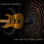 CD REVIEW: GRAHAM GREENE – The Guitar Vinci Code EP