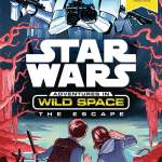 BOOK REVIEW: Star Wars – Adventures in Wild Space, The Escape by Cavan Scott