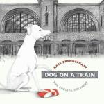 BOOK REVIEW: Dog on a Train – The Special Delivery by Kate Prendergast