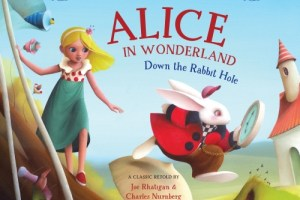 BOOK REVIEW: Alice In Wonderland: Down the Rabbit Hole by Lewis Carroll, illustrated by Eric Puybaret – a modern retelling by Joe Rhatigan & Charles Nurnberg