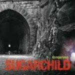 CD REVIEW: SUGARCHILD – Dangerous