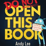 BOOK REVIEW: Do Not Open This Book by Andy Lee, illustrated by Heath McKenzie