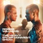 CD REVIEW: ROBBIE WILLIAMS – The Heavy Entertainment Show