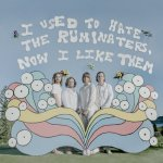 CD REVIEW: THE RUMINATERS – I USED TO HATE THE RUMINATERS, NOW I LIKE THEM
