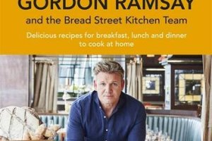 COOKBOOK REVIEW: BREAD STREET KITCHEN by Gordon Ramsey & the Bread Street Kitchen Team