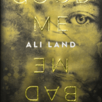 BOOK REVIEW: Good Me, Bad Me by Ali Land
