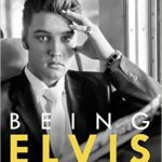 BOOK REVIEW: BEING ELVIS – A LONELY LIFE by Ray Connolly