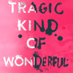BOOK REVIEW: A Tragic Kind of Wonderful by Eric Lindstrom