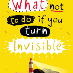 BOOK REVIEW: What Not To Do If You Turn Invisible by Ross Welford