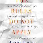 BOOK REVIEW: The Rules Do Not Apply by Ariel Levy