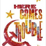 BOOK REVIEW: HERE COMES TROUBLE by Simon Wroe