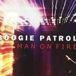 CD REVIEW: BOOGIE PATROL – Man On Fire