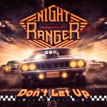 CD REVIEW: NIGHT RANGER – Don't Let Up