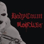 CD REVIEW: BODY COUNT – Bloodlust