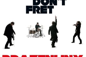 CD REVIEW: BRAZENLINX – Vienna Don't Fret