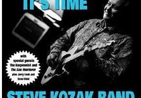CD REVIEW: STEVE KOZAK BAND – It's Time