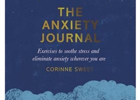BOOK REVIEW: The Anxiety Journal by Corinne Sweet, illustrated by Marcia Mihotich