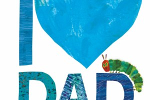 BOOK REVIEW: I Love Dad with the Very Hungry Caterpillar by Eric Carle