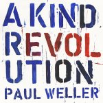 CD REVIEW: PAUL WELLER – A Kind Revolution