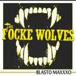 CD REVIEW: THE FOCKE-WOLVES – Blasto Maxxxo EP