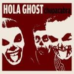 EP REVIEW: HOLA GHOST – Chupacabra