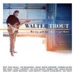 CD REVIEW – WALTER TROUT – We're All In This Together