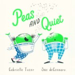 BOOK REVIEW: Peas and Quiet by Gabrielle Tozer, illustrated by Sue deGennaro