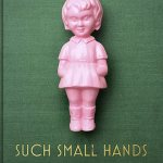 BOOK REVIEW: Such Small Hands by Andrés Barba