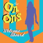 CD REVIEW: THE ON AND ONS – Welcome Aboard