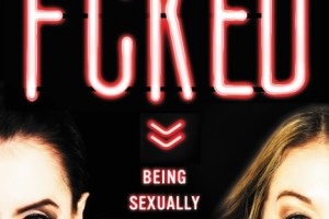 BOOK REVIEW: F*cked – Being Sexually Explorative and Self-Confident in a World That's Screwed by Corinne Fisher and Krystyna Hutchinson