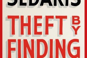 BOOK REVIEW: Theft by Finding – Diaries: Volume One by David Sedaris