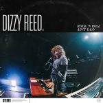 MUSIC: DIZZY REED – Rock 'n Roll Ain't Easy