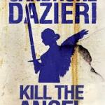 BOOK REVIEW: KILL THE ANGEL by Sandrone Dazieri