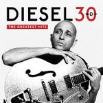 MUSIC: DIESEL – 30: The Greatest Hits