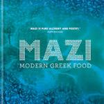 COOKBOOK: MAZI – Modern Greek Food by Christina Mouratoglou and Adrien Carré