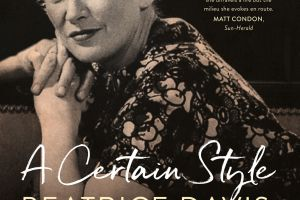 BOOK REVIEW: A Certain Style: Beatrice Davis, a literary life, 2nd Edition by Jacqueline Kent