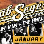 LIVE: BOB SEGER & THE SILVER BULLET BAND – January 9, 2019