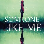 BOOK REVIEW: Someone Like Me by M.R. Carey